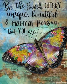 This is a print of my original mixed media design. Butterfly Quotes, Butterfly Wings, Butterfly Kisses, Happy Sunday Quotes, Happy Friday, Monday Quotes, Beautiful Person, Mixed Media Art, Positive Quotes