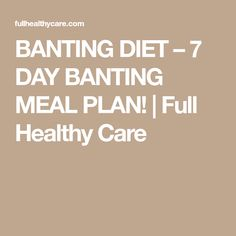 BANTING DIET – 7 DAY BANTING MEAL PLAN! | Full Healthy Care Banting Diet, Banting Recipes, Lose Weight, Weight Loss, How To Eat Paleo, Eating Plans, Diet Tips, Meal Planning, Easy Meals