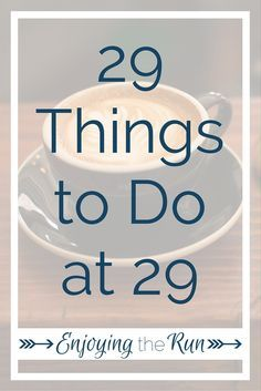 Looking for a bucket list of ideas before you turn 30? Click now or pin for later to read 29 Things to Do at 29 | Enjoying the Run