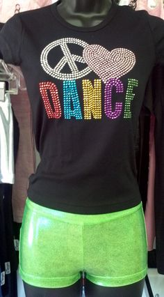 Peace, Love & Dance Rhinestone T with Capezio Shimmer booty shorts. These shirts come as small as a 2T- Adult. You can order directly on our FB page!!! Step Ahead Dancewear & Embroidery.