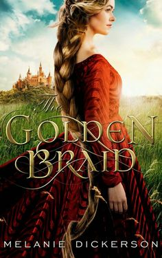 Beautiful retelling of #Rapunzel - my #bookreview of The Golden Braid by Melanie Dickerson