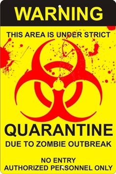 Quarantine due to zombie outbreak