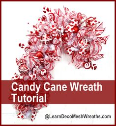 You can NOW make these Deco Mesh Candy Cane wreaths at www.learndecomeshwreaths.com DIY Christmas, How to make Deco Mesh Wreath, Gift idea, Holiday wreath DIY