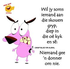 Afrikaans Favorite Quotes, Best Quotes, Funny Quotes, Afrikaanse Quotes, First Language, Twisted Humor, True Stories, Qoutes, Wisdom