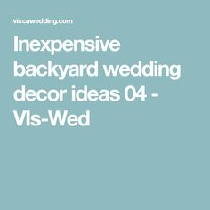 Inexpensive backyard wedding decor ideas 04 - VIs-Wed