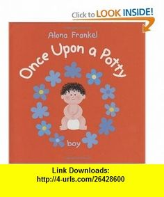 Once Upon a Potty -- Boy (9781554072835) Alona Frankel , ISBN-10: 1554072832  , ISBN-13: 978-1554072835 ,  , tutorials , pdf , ebook , torrent , downloads , rapidshare , filesonic , hotfile , megaupload , fileserve