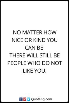 No matter how nice or kind you can be, there will still be people who do not like you. Talking Quotes, Self Talk, Baby Steps, Social Skills, Deep Thoughts, Be Yourself Quotes, Like You, Believe, Women's Retreat