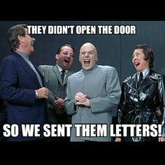 Verdade verdadeira ... Quando eles não abrem as portas, nós enviamos cartas