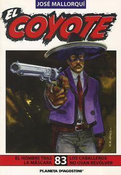 El hombre tras la máscara; Los caballeros no usan revólver. Ed. Planeta DeAgostini, 2003 (Col. El Coyote ; 83)