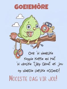 Good Morning Wishes, Good Morning Messages, Good Morning Quotes, Lekker Dag, Afrikaanse Quotes, Goeie Nag, Goeie More, Christian Messages, Special Quotes