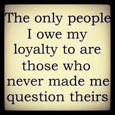 The only people i owe my loyalty to life quotes quotes loyalty short inspiration… The only people i owe my loyalty to life quotes quotes loyalty short inspirational quotes inspirational quotes and sayings Quotable Quotes, Wisdom Quotes, True Quotes, Words Quotes, Sayings And Quotes, Truth Hurts Quotes, Friendship Loyalty Quotes, Family Loyalty Quotes, Quotes About Loyalty