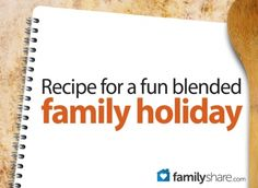 Recipe for a fun blended family holiday