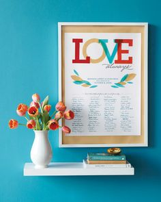 Instead of having your loved ones write messages in a book, put out a poster on which they can sign their names. Then, after the wedding, display it on your wall (and finally relegate his beloved Animal House print to the attic).