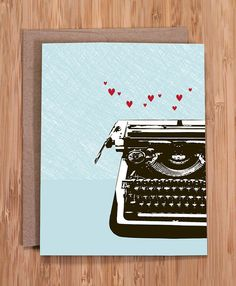 love card / funny greeting / typewriter by Modern Printed Matter