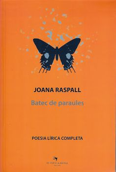 Batec de paraules : poesia lírica completa. Joana Raspall. Sant Jordi 2014