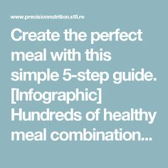 Create the perfect meal with this simple 5-step guide. [Infographic] Hundreds of healthy meal combinations made easy. | Precision Nutrition