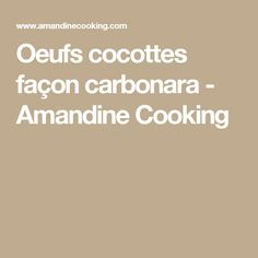 Oeufs cocottes façon carbonara - Amandine Cooking