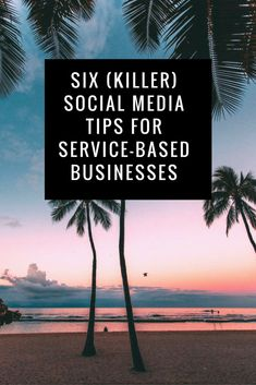 Six social media tips for service based business. Pin this to your business board for quick and easy tips!