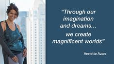 """Annette Azan - """"Through our imagination and dreams"""""""