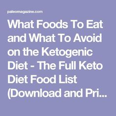 What Foods To Eat and What To Avoid on the Ketogenic Diet - The Full Keto Diet Food List (Download and Print It as well)