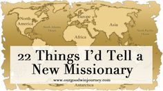 22 Things I'd Tell A New Missionary #timberlinemissions #reachglobal