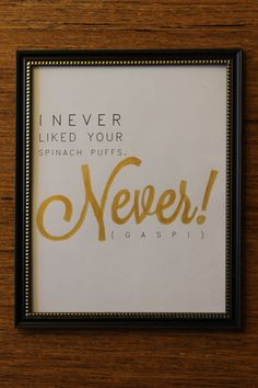 """Emperor's New Groove - """"I never liked your spinach puffs. Never!"""" Yzma, Kronk, typography, design, quote, print, poster"""