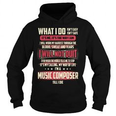 Music Composer Till I Die What I do T Shirts, Hoodie Sweatshirts