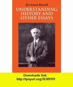 Understanding History and Other Essays (9781566490573) Bertrand Russell , ISBN-10: 156649057X  , ISBN-13: 978-1566490573 ,  , tutorials , pdf , ebook , torrent , downloads , rapidshare , filesonic , hotfile , megaupload , fileserve