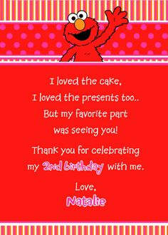 great little thank you poem, not big on Elmo though Thomas The Train Birthday Party, Girl 2nd Birthday, Elmo Birthday, First Birthday Parties, First Birthdays, Birthday Ideas, Sesame Street Decorations, Thank You Poems, Elmo Party