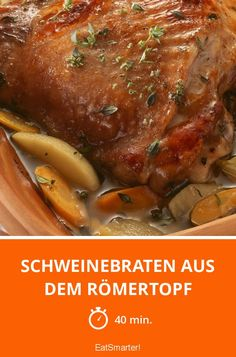 Schweinebraten aus dem Römertopf - smarter - Zeit: 40 Min. | eatsmarter.de