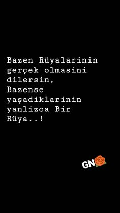 rüyalar gerçek olmasada olur gerçekler bi rüya olsun yeter The Words, Cool Words, Best Quotes, Love Quotes, Dont You Know, I Am Sad, Stylish Girl Pic, Quotes And Notes, Queen Quotes