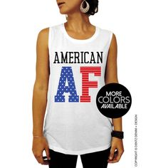 Country Concert Clothing American Af Muscle Tee Tank T-Shirt 4th of... ($24) ❤ liked on Polyvore featuring tops, white, women's clothing, loose fitting tank tops, white muscle tank, america tank top, loose tank top and loose white tank