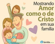 Mostrando o amor semelhante ao de Cristo em sua família