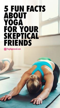 5 Fun Facts About Yoga for Your Skeptical Friends