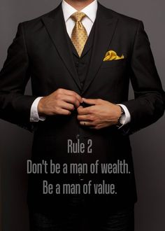 because wealth can come and go… but your value will remain