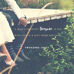 """If you find a wife, you have found something good. She shows that the Lord is happy with you."" ‭‭Proverbs‬ ‭18:22‬ ‭ERV‬‬ http://bible.com/406/pro.18.22.erv"