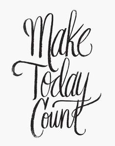 make today count by Matthew Taylor Wilson inspirational quote word art print motivational poster black white motivationmonday minimalist shabby chic fashion inspo typographic wall decor