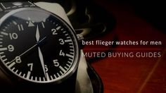 ** BEST FLIEGER WATCHES FOR MEN ** If you're looking for a classic timepiece our latest buying guide will show you some of the best Flieger watches for men. Flieger watches are basicall...