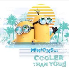 Minions…cooler than you! This is the Miami Vice look.