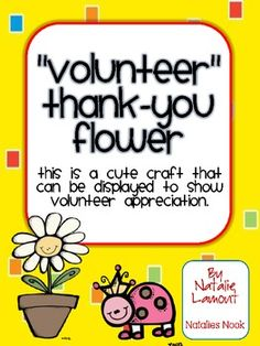 This is a cute little craft that can be displayed to show volunteer appreciation....