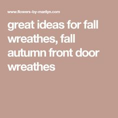great ideas for fall wreathes, fall autumn front door wreathes