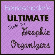 A Homeschooler's Guide to Graphic Organizers.  There are some links to free blank GO's which are great!