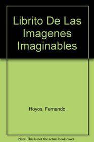 Librito de las imágenes imaginables / Fernando Hoyos ; ilustraciones del autor