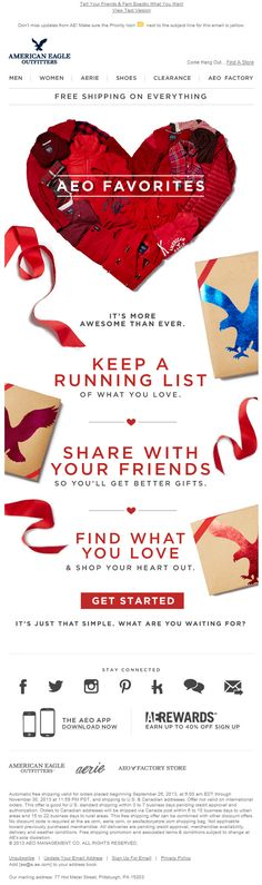 Sent: 11/19/13 SL: 'AEO Favorites: Keep A List Of What You Love' Fun Wish List email from American Eagle gearing up for the holidays.