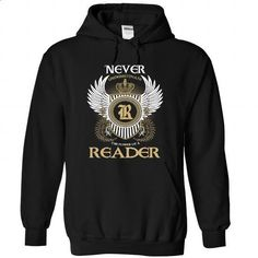 9 READER Never - #funny tee #grey sweater. I WANT THIS => https://www.sunfrog.com/Camping/1-Black-80269876-Hoodie.html?68278
