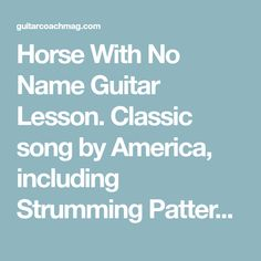 Horse With No Name Guitar Lesson. Classic song by America, including Strumming Pattern & Chords. Have you ever wanted to play a classic guitar song that has some unusual chords that are easy to play? Teach Yourself Guitar, Learn To Play Guitar, Guitar Lessons For Kids, Music Lessons, Guitar Strumming Patterns, Acoustic Guitar Chords, Ukulele, Fingerstyle Guitar Lessons, Easy Guitar Songs