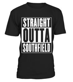 """# Straight Outta Southfield T-Shirt .  Special Offer, not available in shops      Comes in a variety of styles and colours      Buy yours now before it is too late!      Secured payment via Visa / Mastercard / Amex / PayPal      How to place an order            Choose the model from the drop-down menu      Click on """"Buy it now""""      Choose the size and the quantity      Add your delivery address and bank details      And that's it!      Tags: Do you love Southfield? This is the perfect shirt…"""