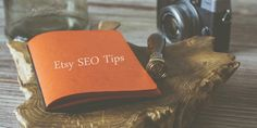 Etsy SEO Tips – How to Optmize Your Products for the Etsy Search
