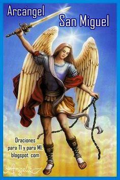 Oh, Gloriosísimo San Miguel Arcángel, príncipe y caudillo de los ejércitos celestiales, custodio y defensor de las almas, guard...