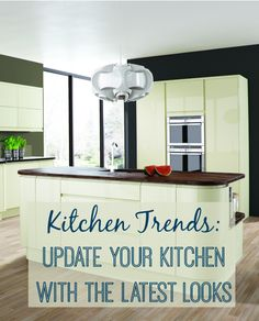 Kitchen Trends: Update your Kitchen with the Latest Looks | Love Chic Living